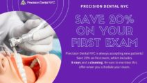 SAVE 20% ON YOUR FIRST EXAM from PRECISION DENTAL NYC